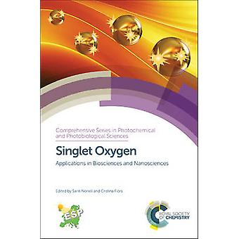 Singlet Oxygen by Edited by Santi Nonell & Edited by Cristina Flors