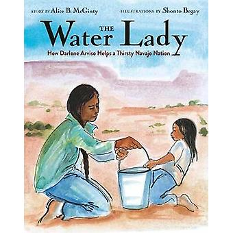The Water Lady How Darlene Arviso Helps a Thirsty Navajo Nation