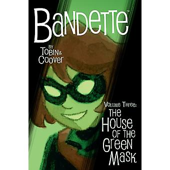 Bandette Volume 3 The House Of The Green Mask by Paul Tobin