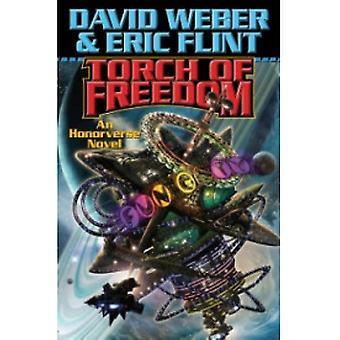 Vapauden soihtu, kirjoittanut Eric Flint, David Weber (Hardback, 2009)