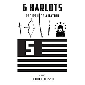 6 Harlots by Ben DAlessio