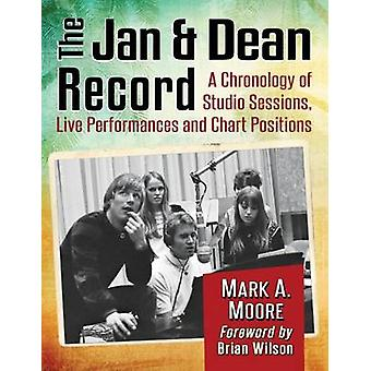 The Jan amp Dean Record  A Chronology of Studio Sessions Live Performances and Chart Positions by Mark A Moore & Gertie Berry
