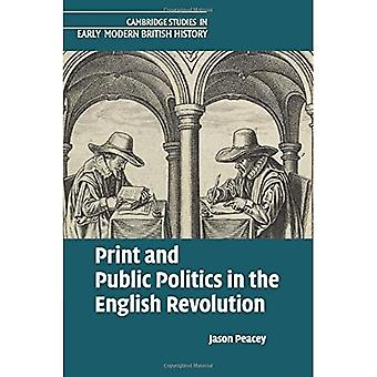 Print and Public Politics in the English Revolution (Cambridge Studies in Early Modern British History)