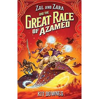 Zal and Zara and the Great Race of Azamed by Kit Downes & Cover design or artwork by David Wyatt