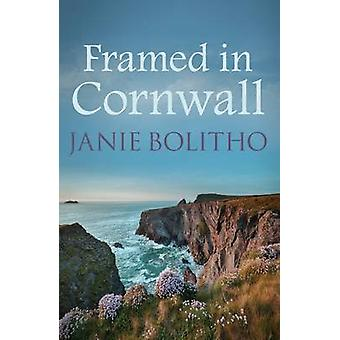 Framed in Cornwall by Janie Bolitho - 9780749017798 Book