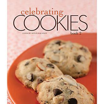 Celebrating Cookies 2 by Leisure Arts - 9781609000066 Book
