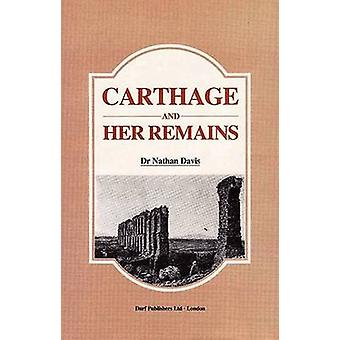 Carthage and Her Remains - Being an Account of the Excavations and Res