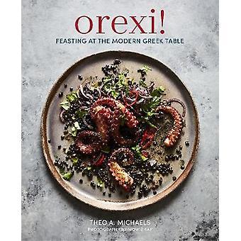 Orexi! -Fête à la Table du grec moderne par Orexi! -Fête à la