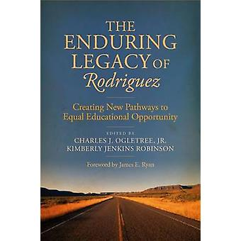 The Enduring Legacy of Rodriguez - Creating New Pathways to Equal Educ