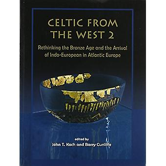 Celtic från väster 2 - nytänkande bronsåldern och ankomsten av