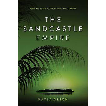 The Sandcastle Empire by Kayla Olson - 9780062484871 Book