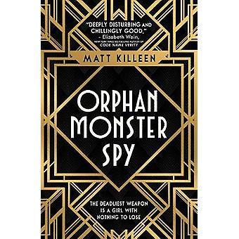 Orphan Monster Spy by Matt Killeen - 9781474942386 Book