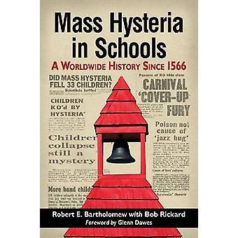 Hystérie collective dans les écoles - une histoire dans le monde entier depuis 1566 par Robert E.