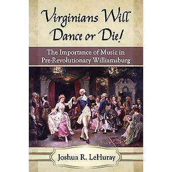 Virginianos vão dançar ou morrer! -A importância da música na pré-revoluç