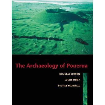 The Archaeology of Pouerua by Louise Furey - Douglas G. Sutton - Yvon