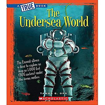 The Undersea World (True Bookgreatest Discoveries and Discoverers)