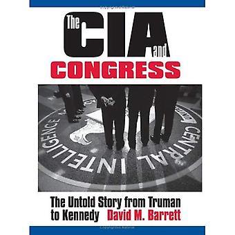 Der CIA und dem Kongress: die Untold Geschichte von Truman, Kennedy