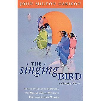 Den sjungande fågeln: En Cherokee roman
