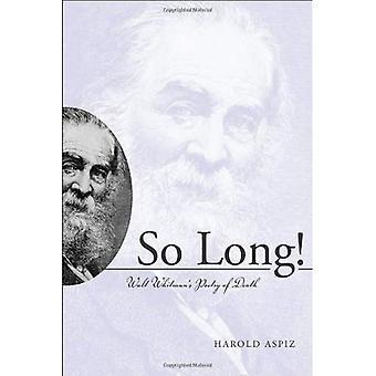 Så länge!: Walt Whitmans poesi av död
