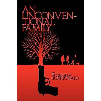 An Unconventional Family by Bombonato & Roberta B.
