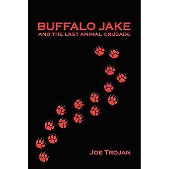 Buffalo Jake och det sista djura korståget av Trojan & Joe