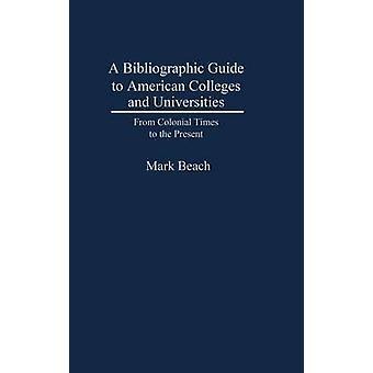 Una guía bibliográfica a colegios americanos y universidades de la época Colonial hasta el presente por la playa y marca