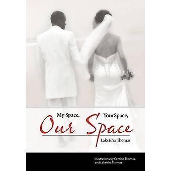 My Space Your Space Our Space by Thomas & Lakeisha