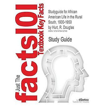 Studiegids voor Afrikaanse Amerikaanse leven in het landelijke zuiden 19001950 door pijn R. Douglas, ISBN 9780826214713, door Cram101 leerboek beoordelingen