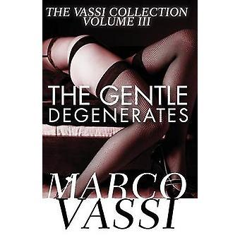 The Gentle Degenerates by Marco Vassi
