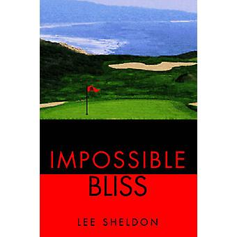 Impossible Bliss by Sheldon & Lee