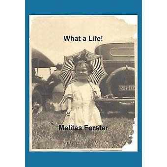 What a Life by Forster & Melitas