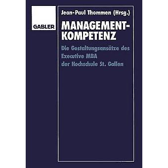 ManagementKompetenz sterven Gestaltungsanstze des Executive MBA der Hochschule St. Gallen door Thommen & JeanPaul