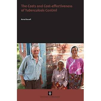 The Costs and Costeffectiveness of Tuberculosis Control by Vassall & Anna