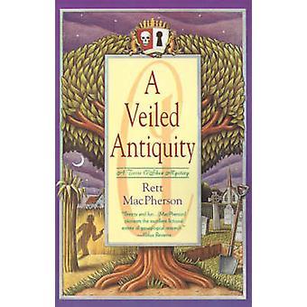 A Veiled Antiquity by Rett MacPherson - 9780312292492 Book