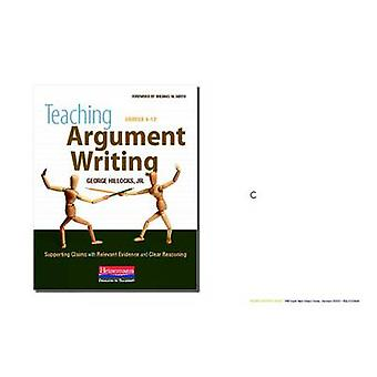 Teaching Argument Writing - Grades 6-12 - Supporting Claims with Relev