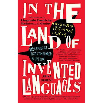 In the Land of Invented Languages by Arika Okrent - 9780812980899 Book