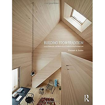 Building from Tradition - Local Materials and Methods in Contemporary