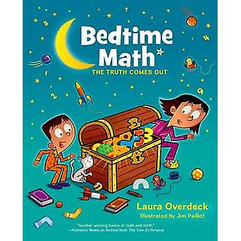 Bedtime Math - The Truth Comes Out by Laura Overdeck - Jim Paillot - 9