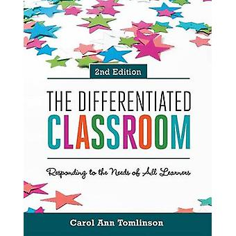 The Differentiated Classroom - Responding to the Needs of All Learners