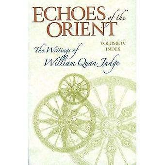 Echoes of the Orient - The Writings of William Quan Judge - v. IV - Cumu