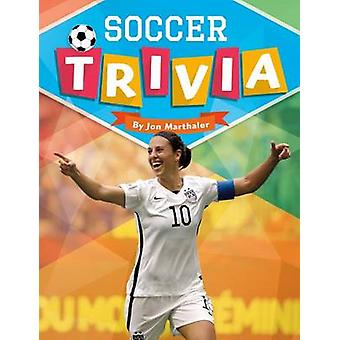 Soccer Trivia by Jon Marthaler - 9781680780062 Book