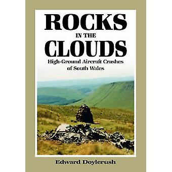 Rocks in the Clouds - High-ground Aircraft Crashes of South Wales by E