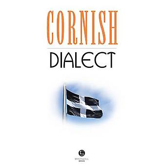 Cornish Dialect - A Selection of Words and Anecdotes from Around Cornw