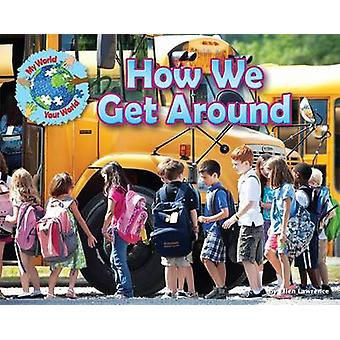 How We Get Around by Ellen Lawrence - 9781910549551 Book