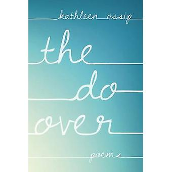 The Do-Over by Kathleen Ossip - 9781936747962 Book
