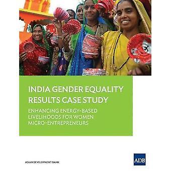 Gender Equality Results Case Study - India - Enhancing Energy-Based Liv