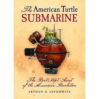 Den amerikanska Turtle ubåten - den bäst bevarade hemligheten av den amerikanska R