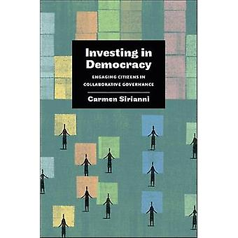 Investing in Democracy - Engaging Citizens in Collaborative Governance