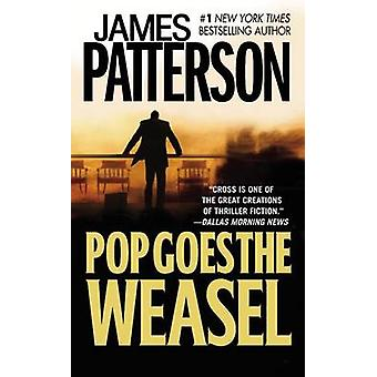 Pop Goes the Weasel by James Patterson - 9780446608817 Book