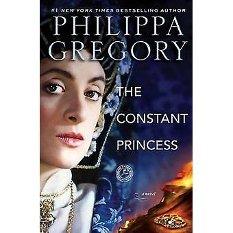 The Constant Princess by Philippa Gregory - 9780743272490 Book